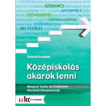 Középiskolás akarok lenni - Magyar nyelv és irodalom felvételi feladatsorok