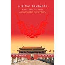 A kínai észjárás - A hagyományos kínai gondolkodásmód és kortárs kultúrára gyakorolt hatásai