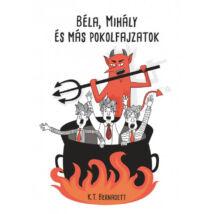 Béla, Mihály és más pokolfajzatok