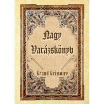 Nagy Varázskönyv - Grand Grimoire - Mágikus esetek és ördögi egyezségek forrásmunkája