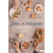 Glutén - és laktózmentes alapszakácskönyv