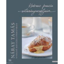 Utolsó reggeli Párizsban - Kedvenc francia süteményreceptjeim