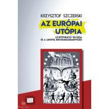 Az európai utópia - Az integráció válsága és a lengyel reformkezdeményezés