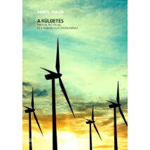 A küldetés - Energia, biztonság és a modern világ újraalkotása