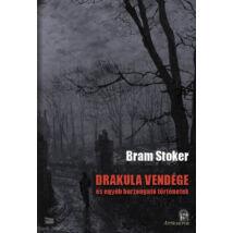 Drakula vendége - és egyéb borzongató történetek