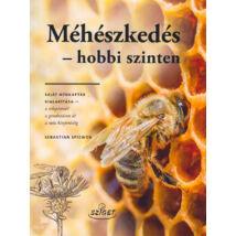 Méhészkedés - hobbi szinten - Saját méhkaptár kialakítása - a telepítsétől a gondozáson át a méz kinyeréséig