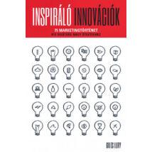 Inspiráló innovációk - 75 marketingtörténet - Kis segítség nagy ötletekhez
