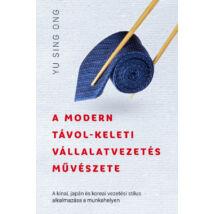A modern távol-keleti vállalatvezetés művészete - A kínai, japán és koreai vezetési stílus alkalmazása a munkahelyen