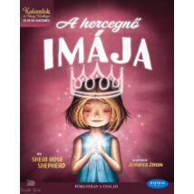 A hercegnő imája; Istenem, hol vagy? - Kalandok a Nagy Királlyal - Az Úr kis hercegnője