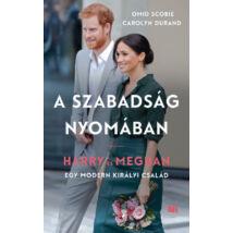 A szabadság nyomában - Harry és Meghan - egy modern királyi család