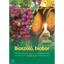 Bioszőlő, biobor - Ökológiai szőlőtermesztés és borászat