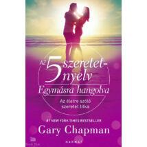 Az 5 szeretetnyelv: Egymásra hangolva - Az életre szóló szeretet titka