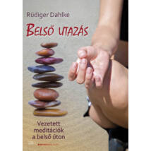 Belső utazás - Átdolgozott kiadás - Vezetett meditációk a belső úton