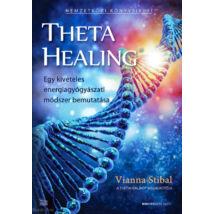 ThetaHealing - Egy kivételes energiagyógyászati módszer bemutatása