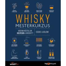 Whisky mesterkurzus - Hogyan kóstoljuk helyesen a whiskyt?