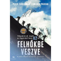 Felhőkbe veszve - Tragikus nap a pakisztáni K2-n - A serpa mászók rendkívüli története