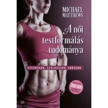 A női testformálás tudománya - Vékonyabb, szálkásabb, erősebb