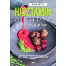 Hisztaminintolerancia szakácskönyv - Alacsony hisztamintartalmú, glutén-,tej-,szója-,kukorica-,cukor-és édesítőszer-mentes receptek