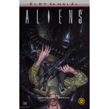 Aliens: Élet és halál