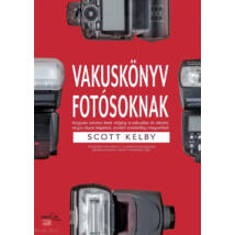 Vakuskönyv fotósoknak - Hogyan szeress bele a vakudba és készíts vele olyan képet, amiért eredetileg megvetted