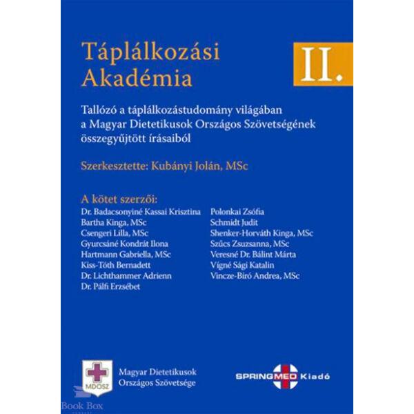 Táplálkozási Akadémia II. - Tallózó a táplálkozástudomány világában a Magyar Dietetikusok Országos Szövetségének összegyűjtött írásaiból