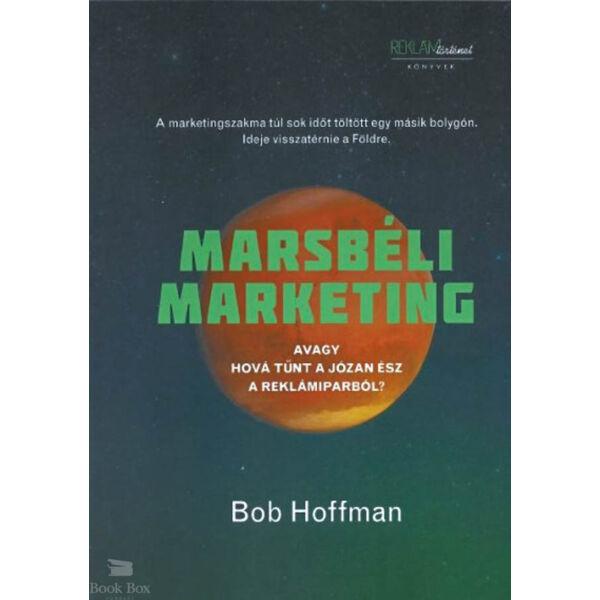 Marsbéli Marketing - Avagy hová tűnt a józan ész a reklámiparból?