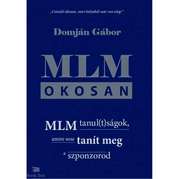 MLM okosan - MLM tanul(t)ságok, amire sose tanít meg a szponzorod
