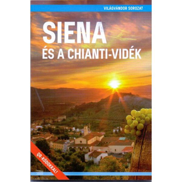 Siena és a Chianti - vidék