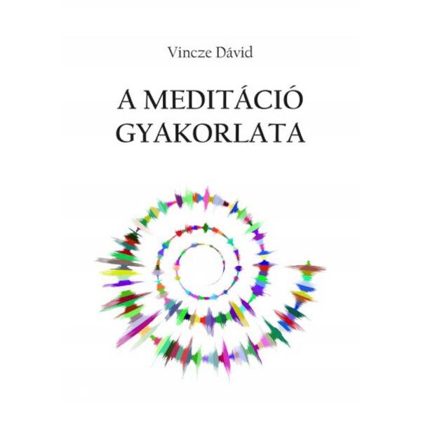 A meditáció gyakorlata