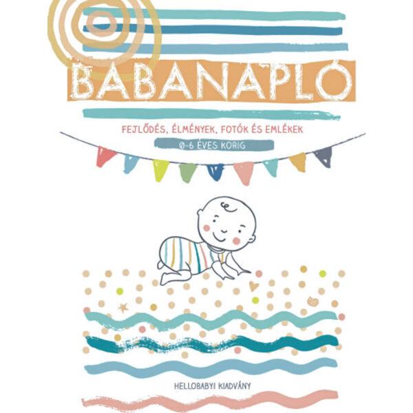 Babanapló - Fejlődés, élmények, fotók és emlékek, 0-6 éves korig