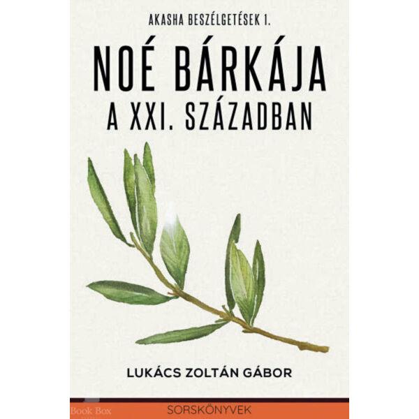 Noé bárkája a XXI. században - Akasha beszélgetések 1.