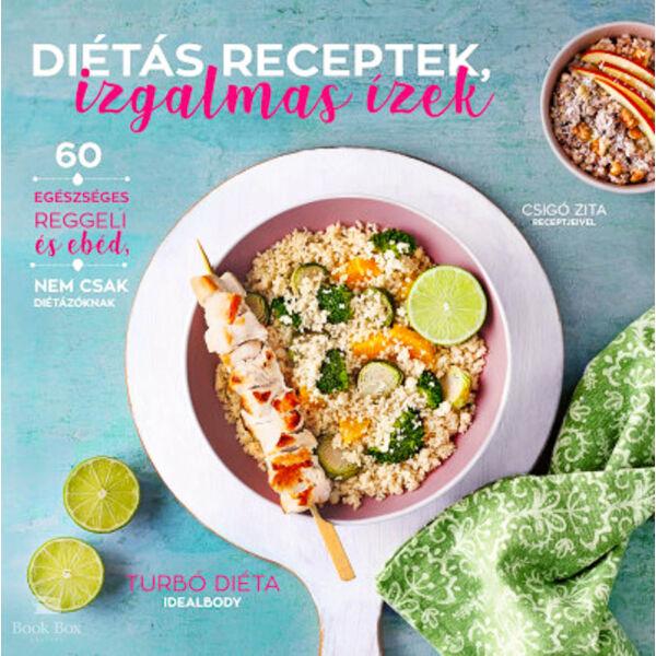 Diétás receptek, izgalmas ízek