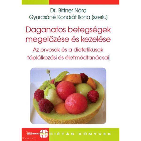 Daganatos betegségek megelőzése és kezelése - Az orvosok és a dietetikusok táplálkozási és életmódtanácsai