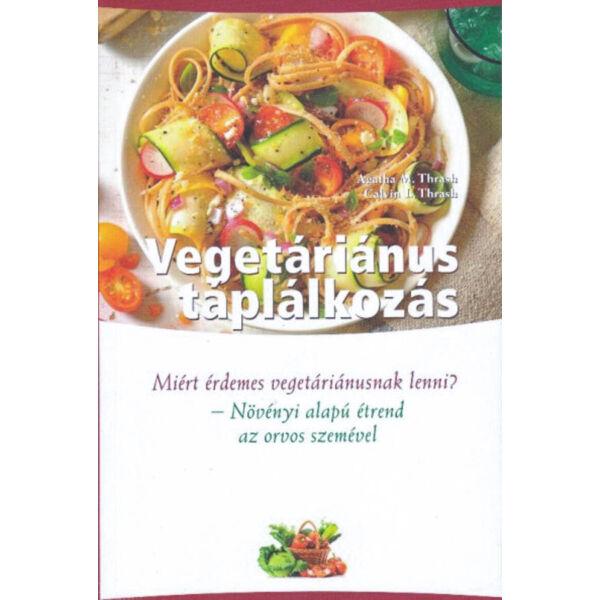 Vegetáriánus táplálkozás - Növényi alapú étrend - az orvos szemével
