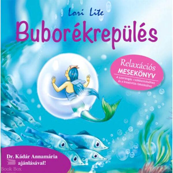 Buborékrepülés - Relaxációs mesekönyv - Relaxációs mesekönyv