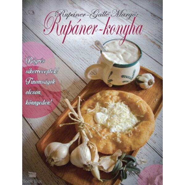 Rupáner-konyha - Bögrés sikerreceptek! Finomságok olcsón, könnyedén!