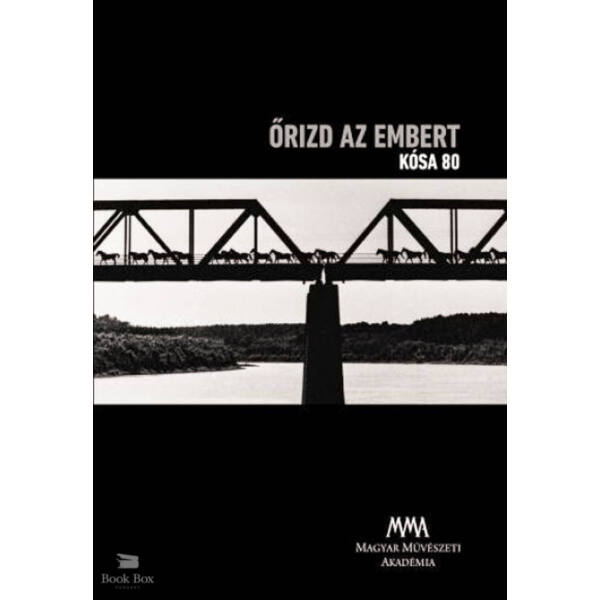 Őrizd az embert - Kósa 80 - Pörös Géza tanulmányával - DVD-melléklettel - Portréfilm Kósa Ferenc filmrendezőről