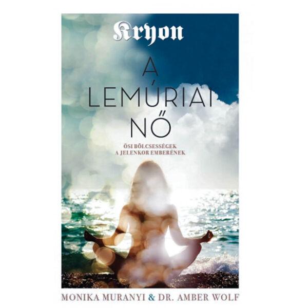 Kryon: A lemúriai nő - Ősi bölcsességek a jelenkor emberének