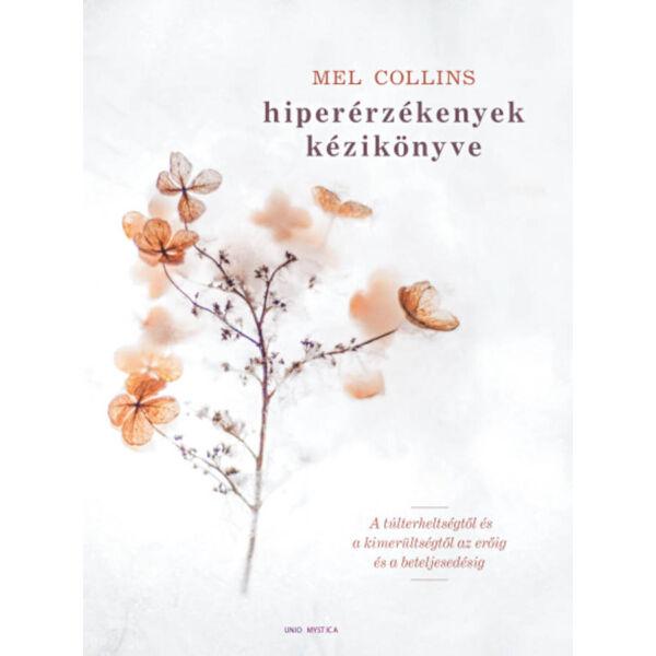 Hiperérzékenyek kézikönyve - A túlterheltségtől és a kimerültségtől az erőig és a beteljesedésig