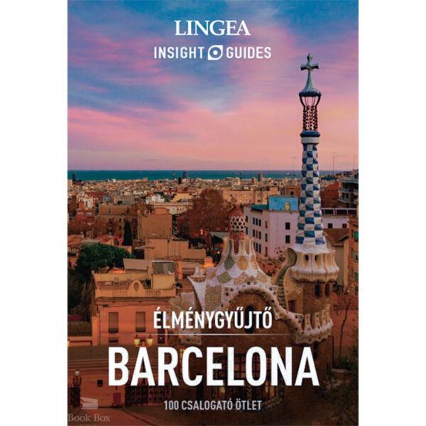 Élménygyűjtő - Barcelona - 100 csalogató ötlet