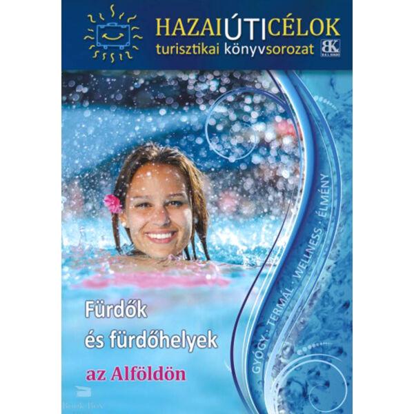 Fürdők és fürdőhelyek az Alföldön