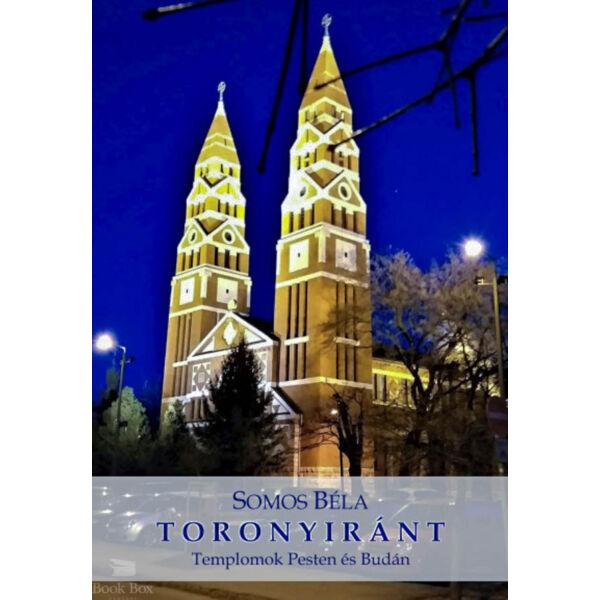 Toronyiránt - Templomok Pesten és Budán