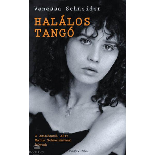 Halálos Tangó - A színésznő, akit Maria Schneidernek hívtak