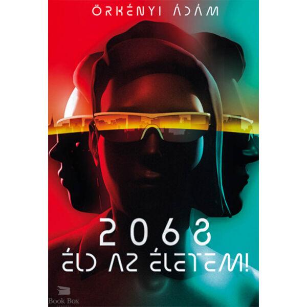 2068 - Éld az életem!