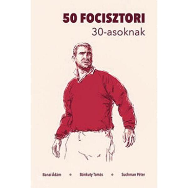 50 focisztori 30 - asoknak