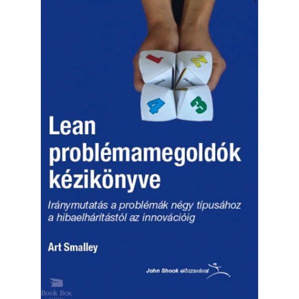 Lean problémamegoldók kézikönyve - Iránymutatás a problémák négy típusához a hibaelhárítástól az innovációig