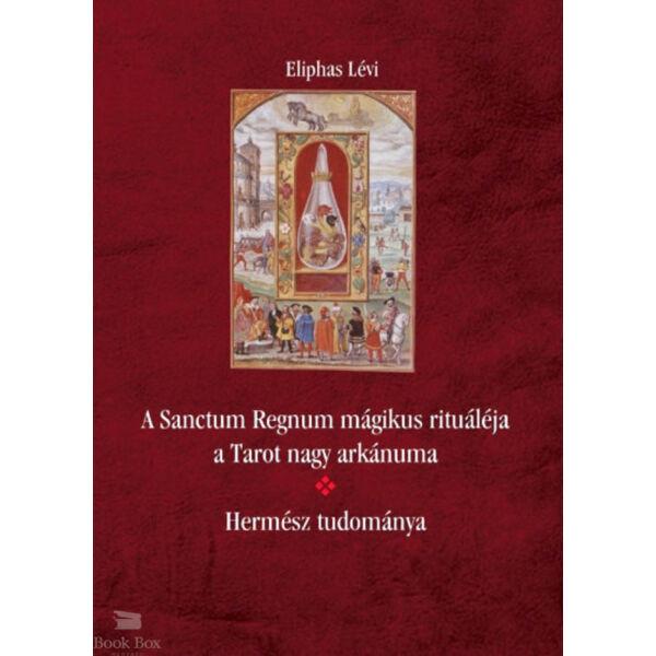 A Sanctum Regnum mágikus rituáléja a Tarot nagy arkánuma - Hermész tudománya