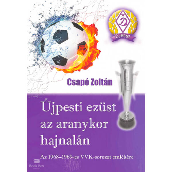 Újpesti ezüst az aranykor hajnalán - Az 1968-1969-es VVK-sorozat emlékére