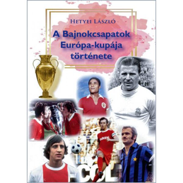 A Bajnokcsapatok Európa - kupája története