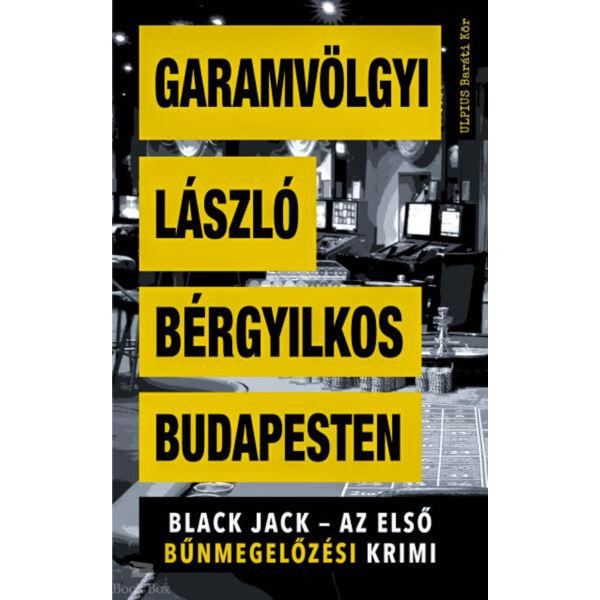 Bérgyilkos Budapesten - Black Jack - az első bűnmegelőzési krimi